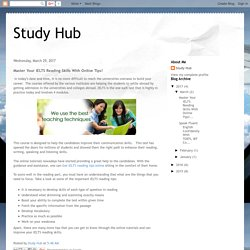 Study Hub: Master Your IELTS Reading Skills With Online Tips!