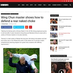 Wing Chun master shows how to defend a rear naked choke - MMA.tv