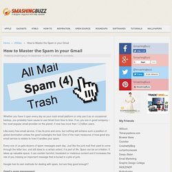 How to Master the Spam in your Gmail - Smashing Buzz