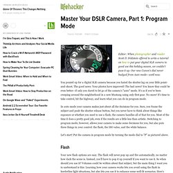 Master Your DSLR Camera, Part 1: Program Mode