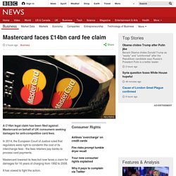 Mastercard faces £14bn card fee claim