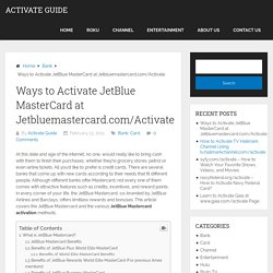 Ways to Activate JetBlue MasterCard at Jetbluemastercard.com/Activate - Activate Guide