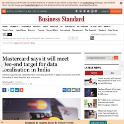 Mastercard says it will meet Dec-end target for data localisation in India