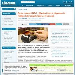 Sans contact NFC : MasterCard a dépassé le milliard de transactions en Europe