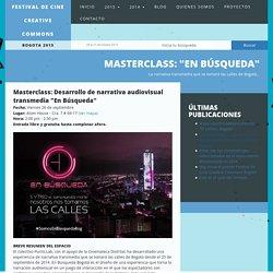 "Masterclass: ""En Búsqueda"" » Festival de Cine Creative Commons Bogotá"