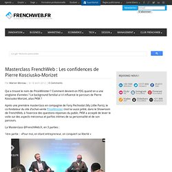 Masterclass FrenchWeb : Les confidences de Pierre Kosciusko-Morizet
