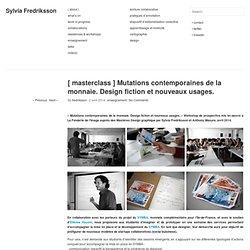 [ masterclass ] Mutations contemporaines de la monnaie. Design fiction et nouveaux usages.