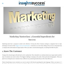 Marketing Masterclass: 3 Essential Ingredients for Success