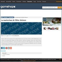 La masterclass de Viktor Antonov : Créer une ville