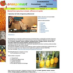 Masterfruit® éplucheur multi-fruits et légumes professionel