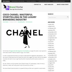 Coco Chanel: Masterful Storytelling in The Luxury Branding Industry - Brand Stories