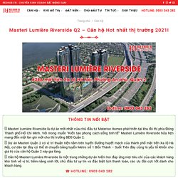 Masteri Lumière Riverside Q2 - Căn hộ Hot nhất thị trường 2021!