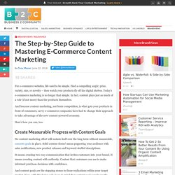 The Step-by-Step Guide to Mastering E-Commerce Content Marketing