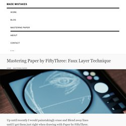Mastering Paper by FiftyThree: Faux Layer Technique