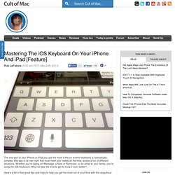 Mastering The iOS Keyboard On Your iPhone And iPad [Feature