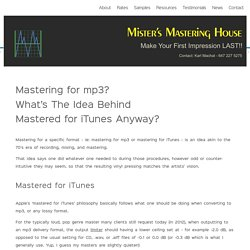Mastering For mp3. Mastered for iTunes. What Does It Mean?