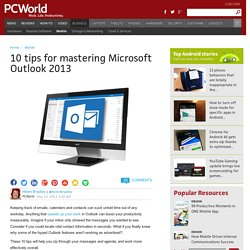 10 tips for mastering Microsoft Outlook 2013
