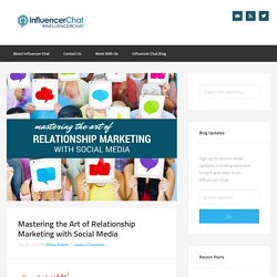 Mastering the Art of Relationship Marketing with Social Media