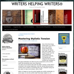 Mastering Stylistic Tension - WRITERS HELPING WRITERS®