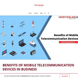 Benefits of Mobile Telecommunication Devices in Business