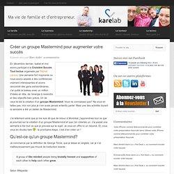 Créer un groupe Mastermind pour augmenter votre succès - NotreVie.ca