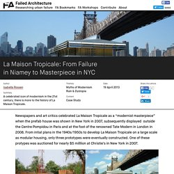 La Maison Tropicale: From Failure in Niamey to Masterpiece in NYC — Failed Architecture