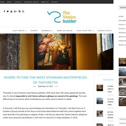 Where to find the most stunning masterpieces of Tintoretto - The Venice Insider