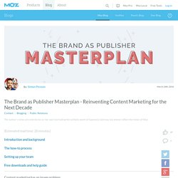 The Brand as Publisher Masterplan - Reinventing Content Marketing for the Next Decade