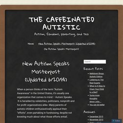 New Autism Speaks Masterpost (Updated 6/20/14)