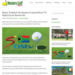 Where To Watch The Masters in South Africa? TV Rights & Live Stream