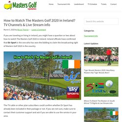 How to Watch Masters Golf 2020 in Ireland? TV Channels & Live Stream