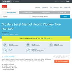 Masters Level Mental Health Worker- Non licensed Job in San Diego, CA - Adecco