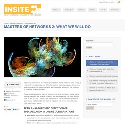 Masters of Networks 2: what we will do - Insite