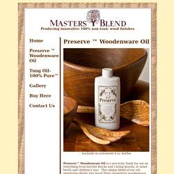 Masters Blend Finish - Preserve (TM) Woodenware Oil