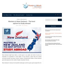 Masters in New Zealand – The best option to study abroad