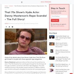 That 70s Show's Hyde Actor Danny Masterson's Rape Scandal - The Full Story!
