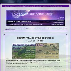 Avatar Energy Mastery Institute - Bosnian Pyramid Tour 2014