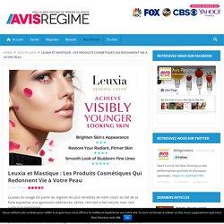 Leuxia et Mastique -Produits Cosmetique - Arnaque Ou Pas?