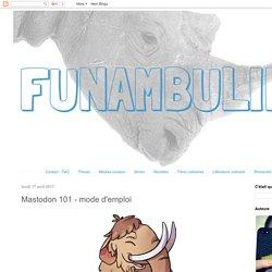 funambul(in)e: Mastodon 101 - mode d'emploi