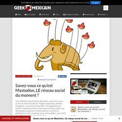Savez-vous ce qu'est Mastodon, LE réseau social du moment ?
