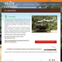 LE MASTROU - Train de l' Ardèche dans les gorges du Doux. Train des gorges, Mastrou, Train du marché. Réservation de billets en ligne. SITE OFFICIEL