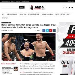 Daniel Cormier hints that Jorge Masvidal is a bigger draw than teammate Khabib Nurmagomedov - MMA India