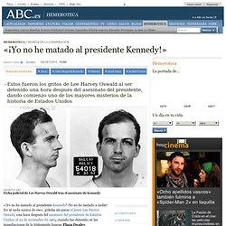 «¡Yo no he matado al presidente Kennedy!»