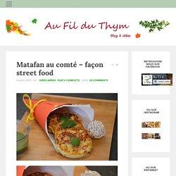 Matafan au comté - façon street food - Au Fil du Thym