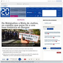 De Matajudíos a Mota de Judíos, un cambio que pone fin a una losa histórica en Burgos