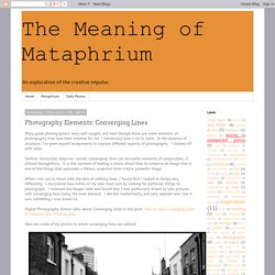 The Meaning of Mataphrium: Photography Elements: Converging Lines