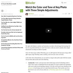 Match the Color and Tone of Any Photo with Three Simple Adjustments