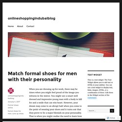 Match formal shoes for men with their personality – onlineshoppingindubaiblog