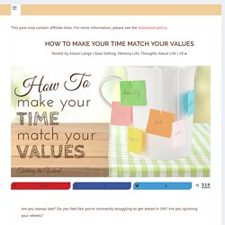 How to Make Your Time Match Your Values