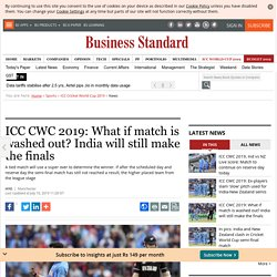 ICC CWC 2019: What if match is washed out? India will still make the finals